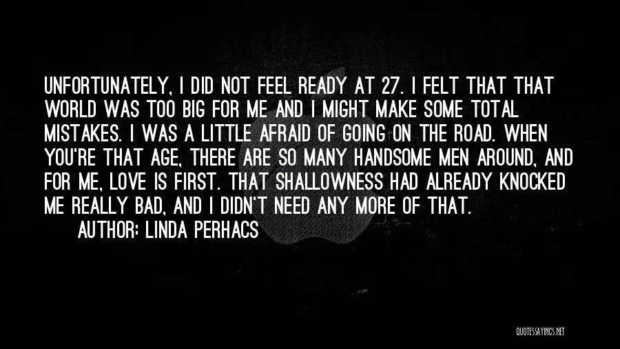 Big Little Love Quotes By Linda Perhacs