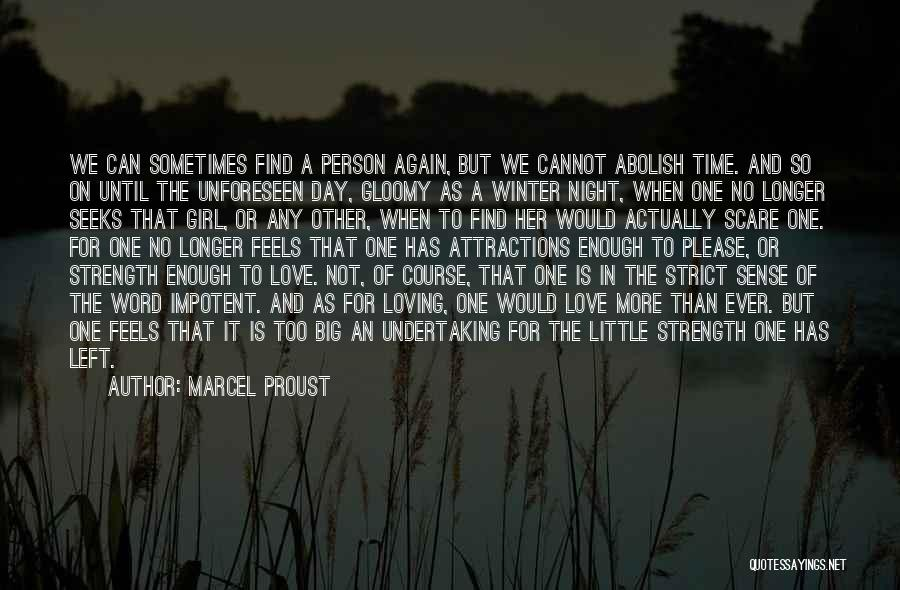 Big Little Love Quotes By Marcel Proust
