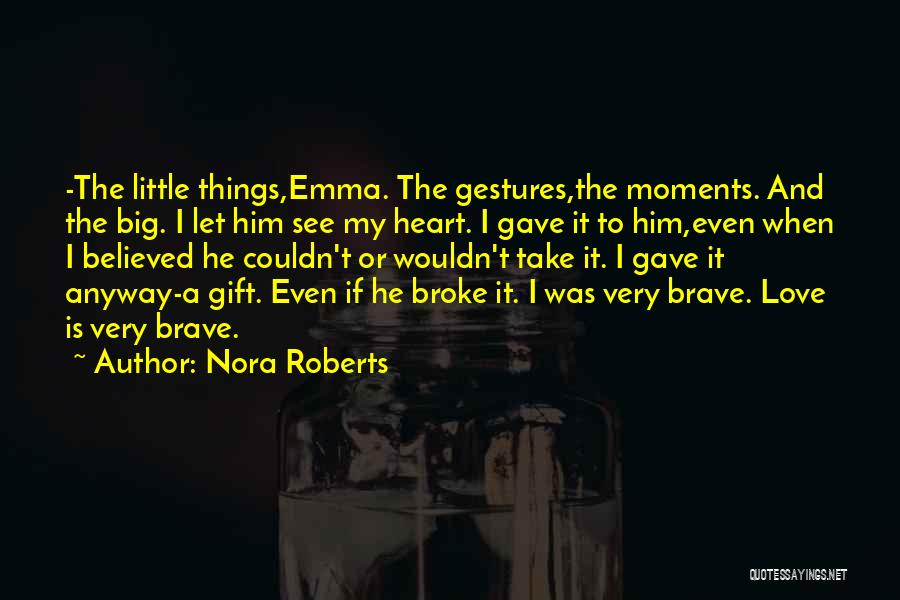 Big Little Love Quotes By Nora Roberts
