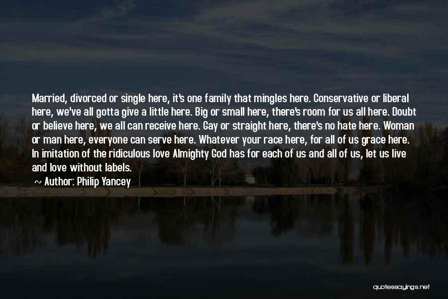 Big Little Love Quotes By Philip Yancey
