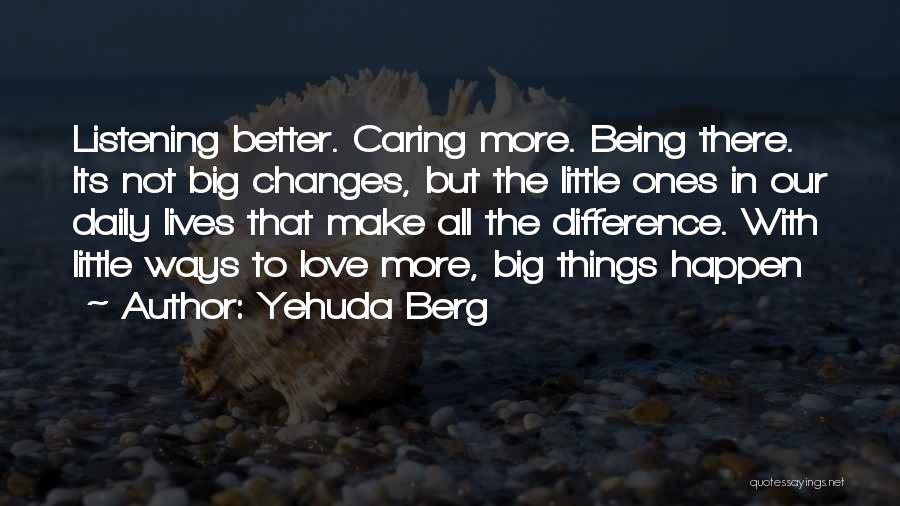 Big Little Love Quotes By Yehuda Berg
