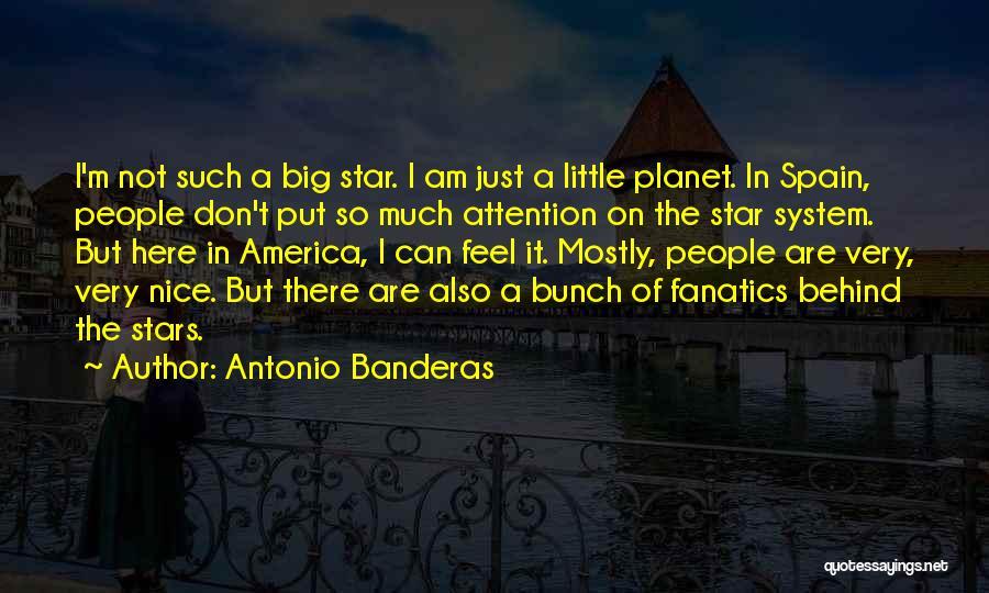 Big Little Star Quotes By Antonio Banderas