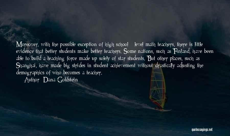 Big Little Star Quotes By Dana Goldstein