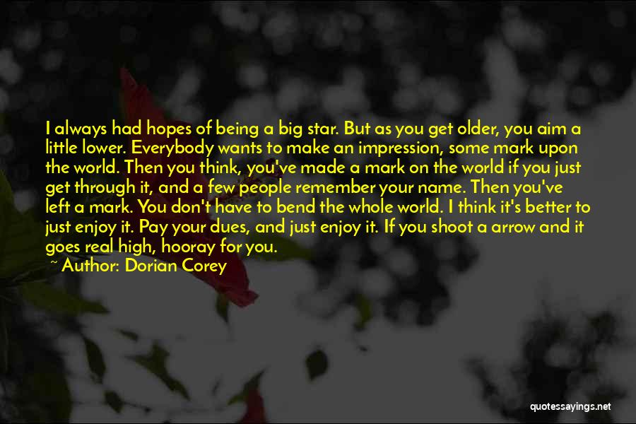Big Little Star Quotes By Dorian Corey