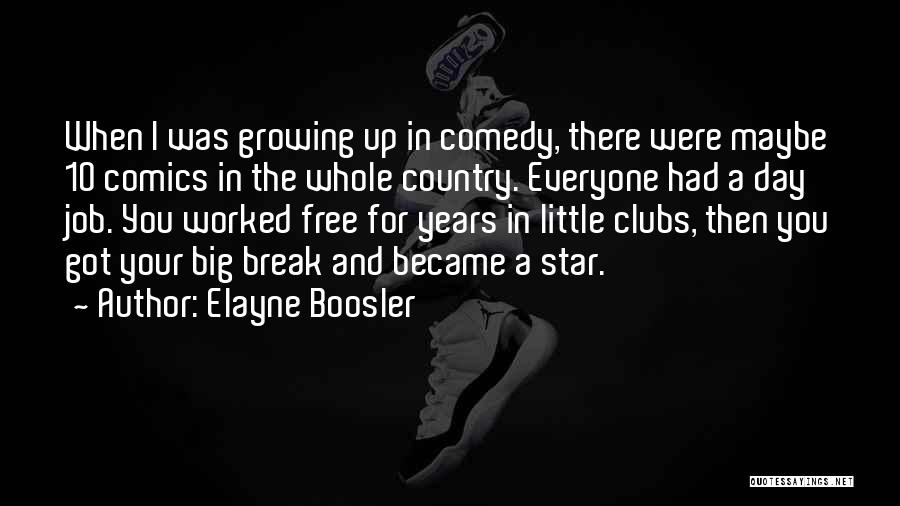 Big Little Star Quotes By Elayne Boosler