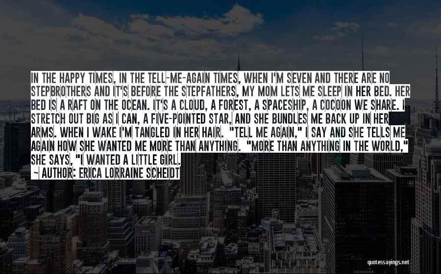 Big Little Star Quotes By Erica Lorraine Scheidt