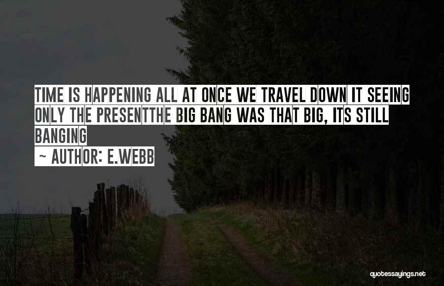 Big Things Are Happening Quotes By E.webb