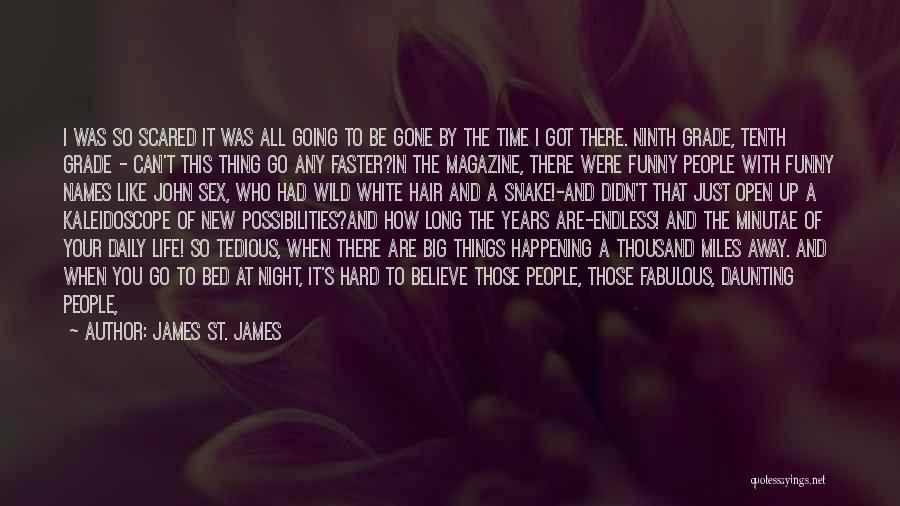 Big Things Are Happening Quotes By James St. James