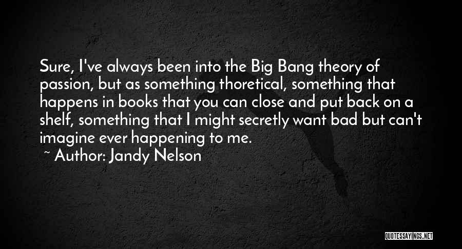 Big Things Are Happening Quotes By Jandy Nelson