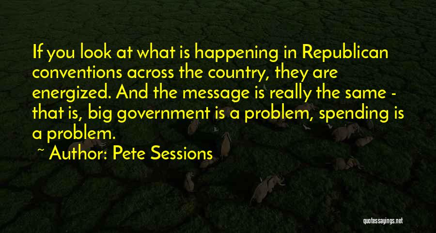 Big Things Are Happening Quotes By Pete Sessions
