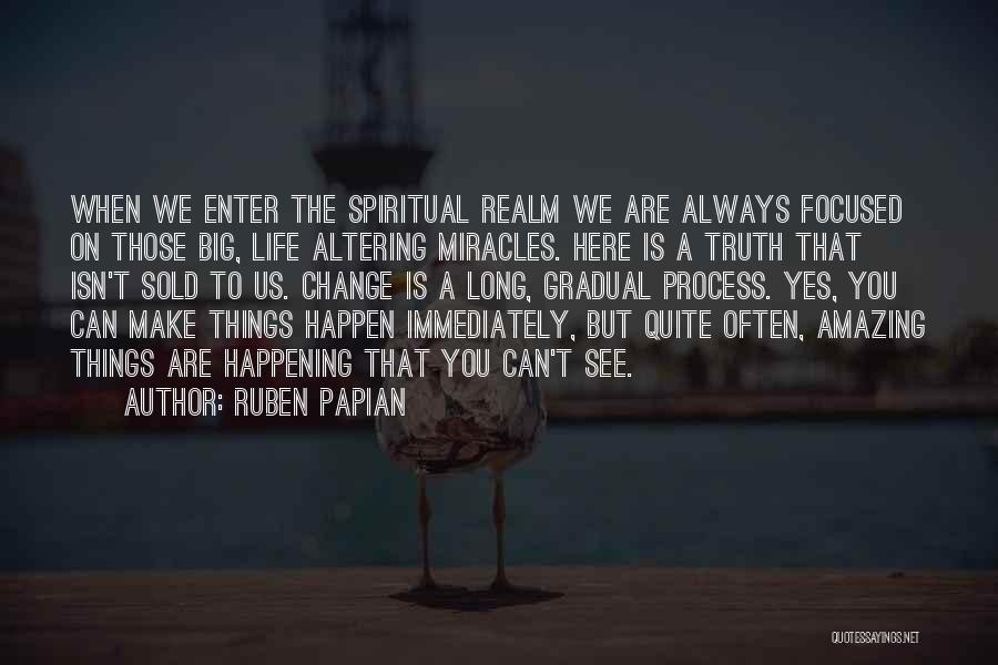 Big Things Are Happening Quotes By Ruben Papian