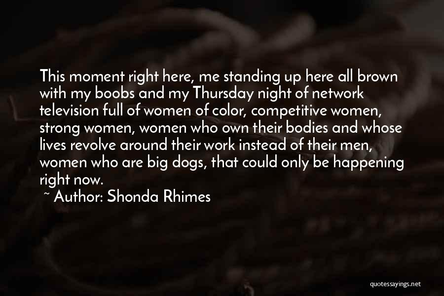Big Things Are Happening Quotes By Shonda Rhimes