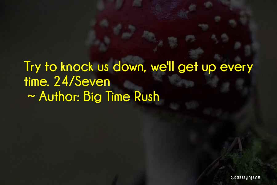 Big Time Rush Lyrics Quotes By Big Time Rush