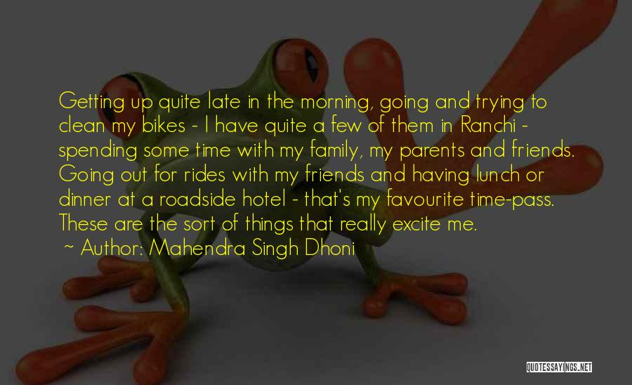 Bikes Rides Quotes By Mahendra Singh Dhoni