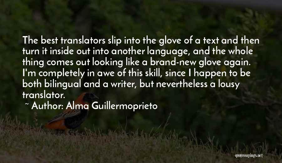 Bilingual Quotes By Alma Guillermoprieto