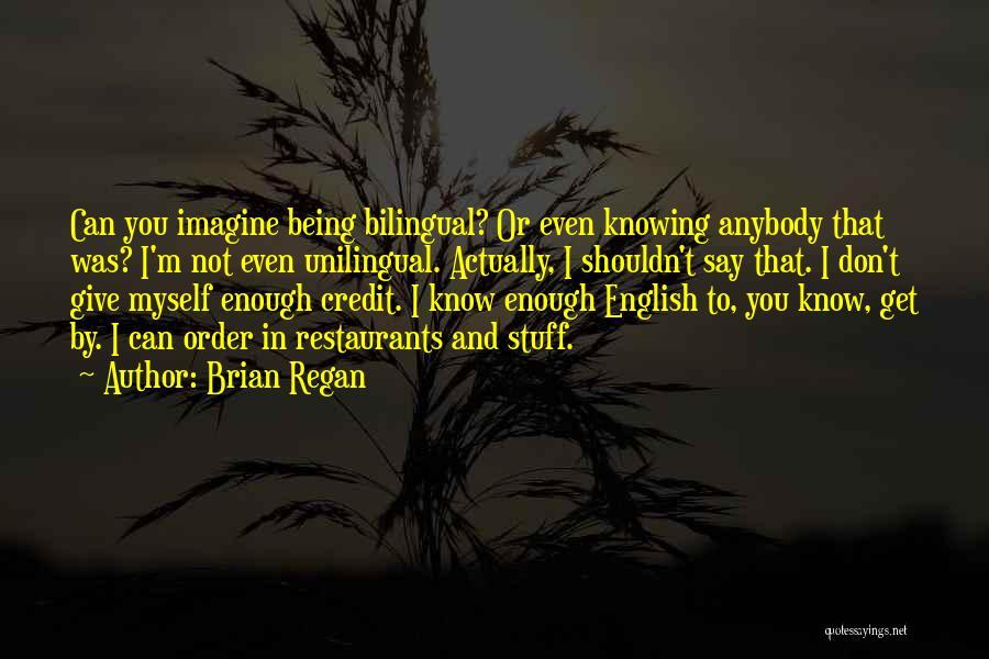 Bilingual Quotes By Brian Regan