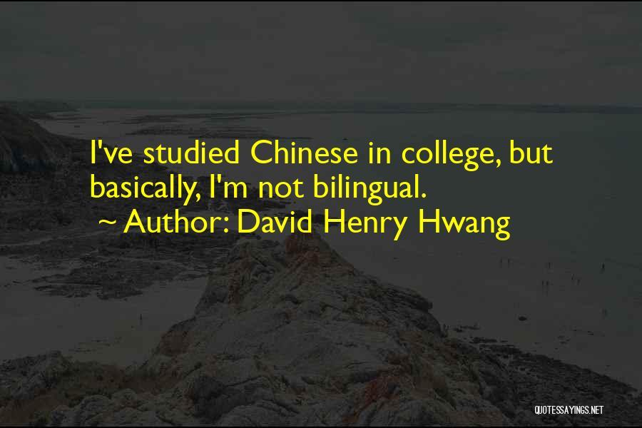 Bilingual Quotes By David Henry Hwang