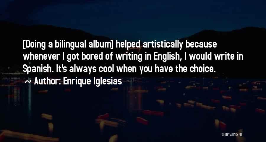Bilingual Quotes By Enrique Iglesias