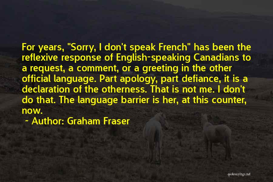 Bilingual Quotes By Graham Fraser