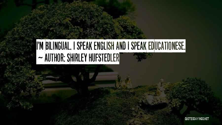 Bilingual Quotes By Shirley Hufstedler