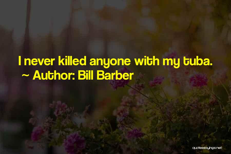 Bill Barber Quotes 1296069