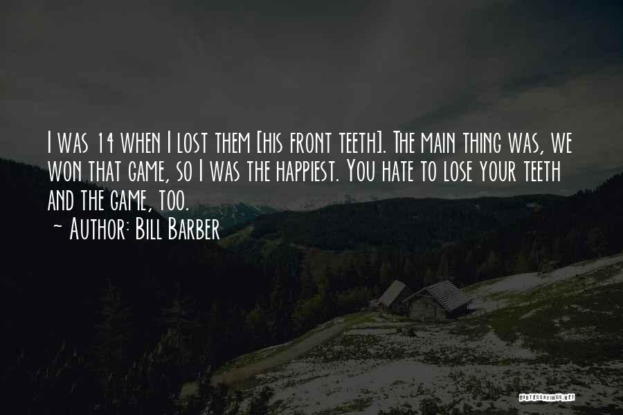 Bill Barber Quotes 1773836