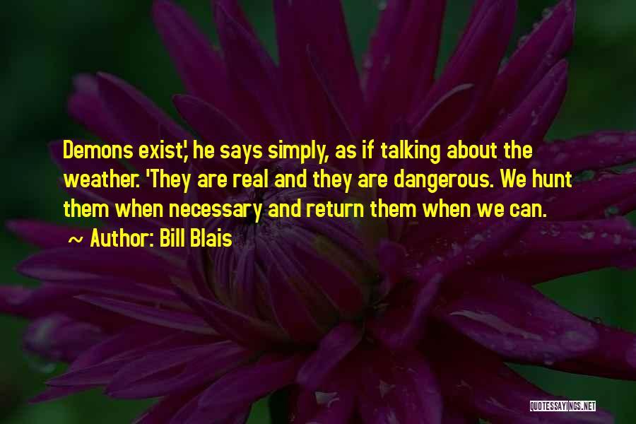 Bill Blais Quotes 1042974