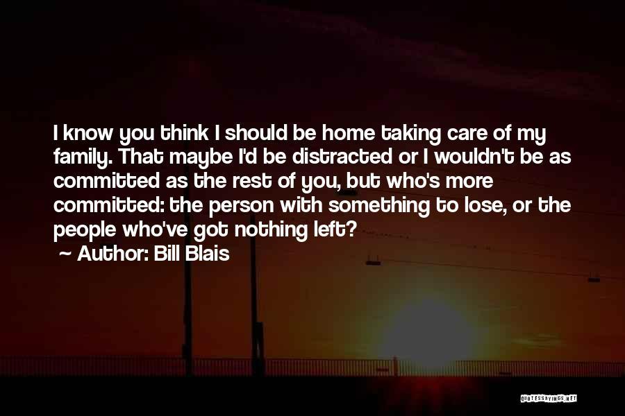 Bill Blais Quotes 1768921