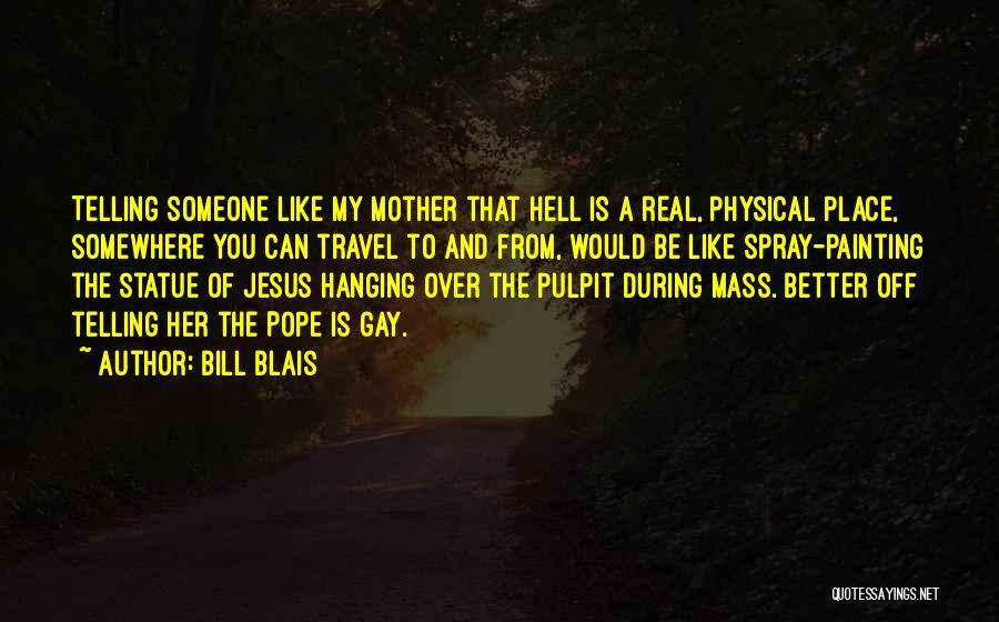 Bill Blais Quotes 2011230