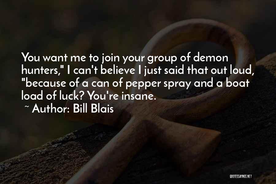 Bill Blais Quotes 2093567