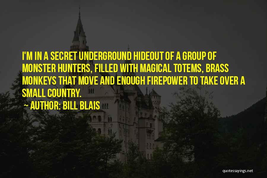 Bill Blais Quotes 437076