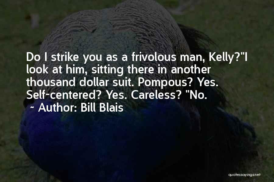 Bill Blais Quotes 478681