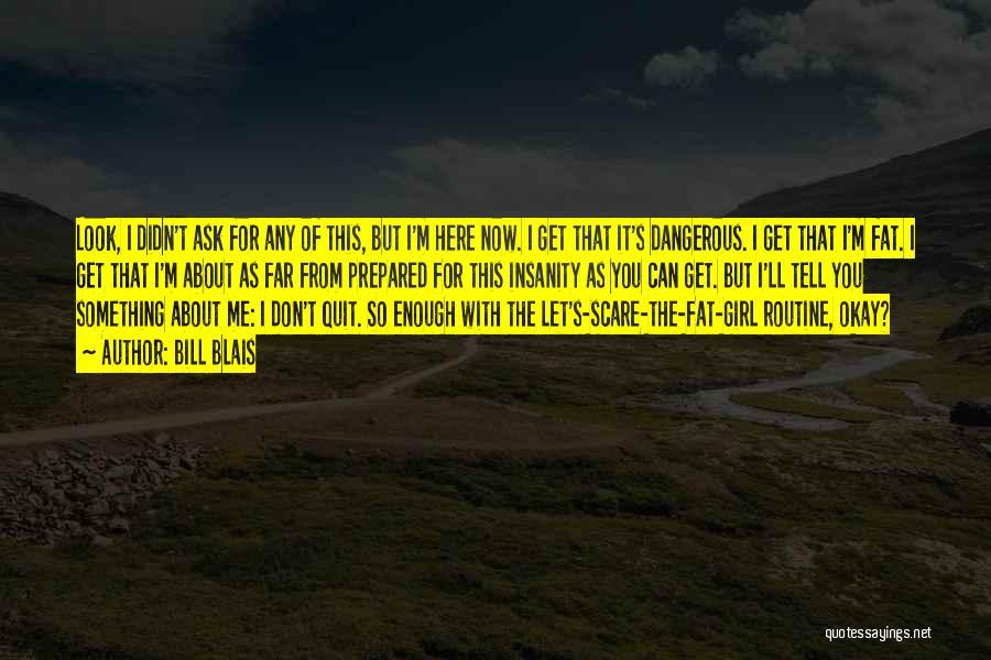 Bill Blais Quotes 501232