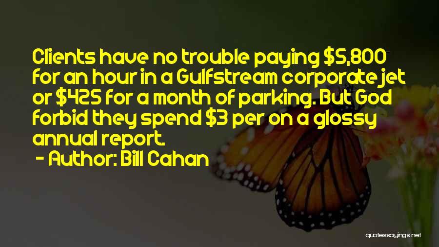 Bill Cahan Quotes 1301813
