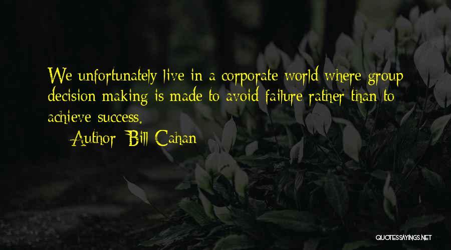 Bill Cahan Quotes 1804005