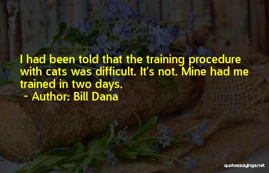 Bill Dana Quotes 1767161