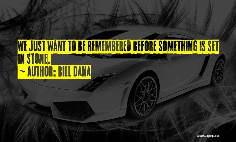 Bill Dana Quotes 868595
