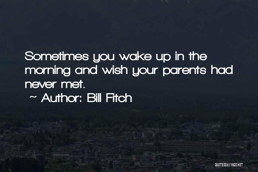 Bill Fitch Quotes 1860489
