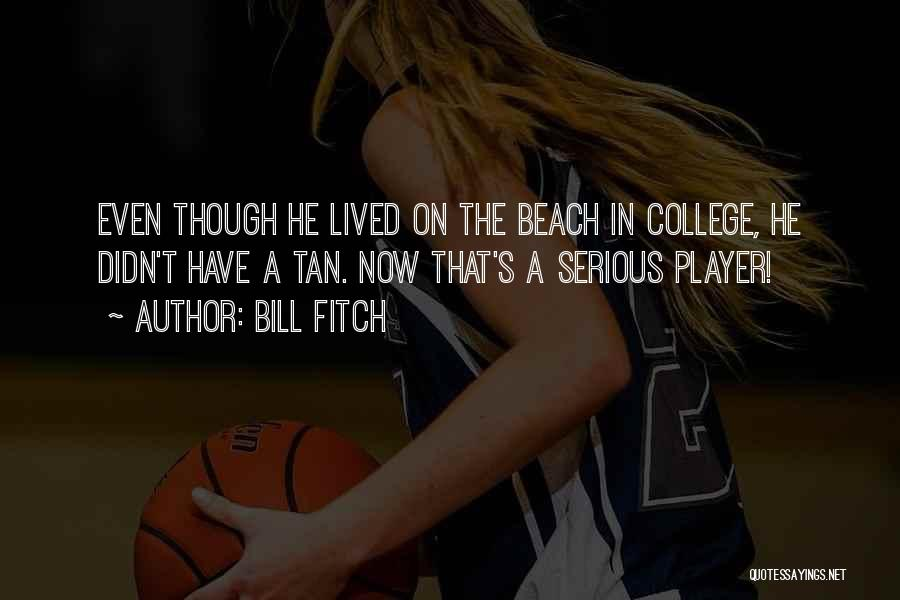 Bill Fitch Quotes 2068551