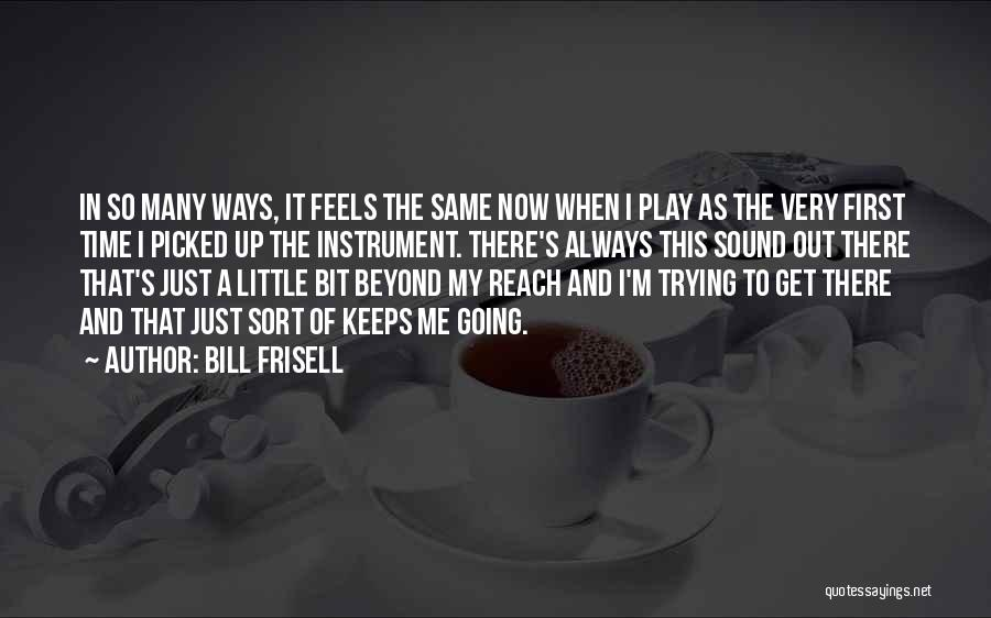 Bill Frisell Quotes 1026385