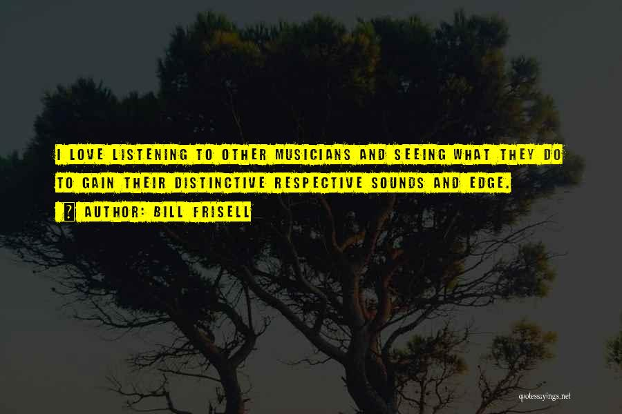 Bill Frisell Quotes 1236956