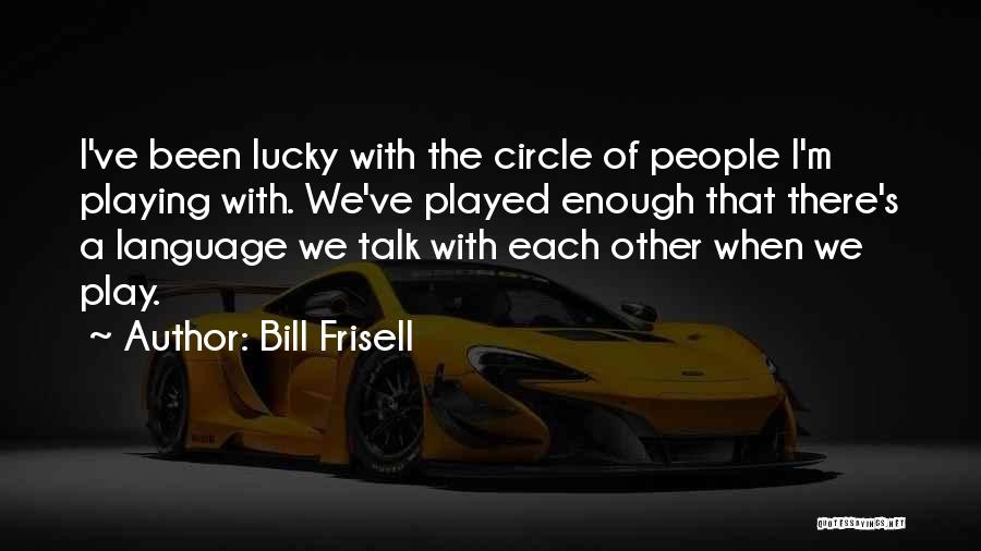 Bill Frisell Quotes 1327819