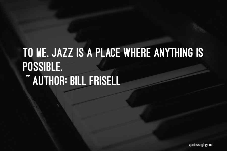 Bill Frisell Quotes 1451897