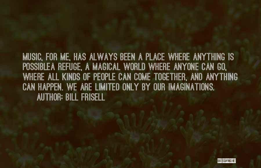 Bill Frisell Quotes 1678933