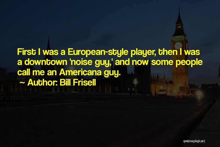 Bill Frisell Quotes 1961318