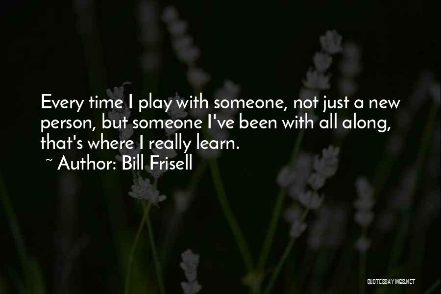Bill Frisell Quotes 245671