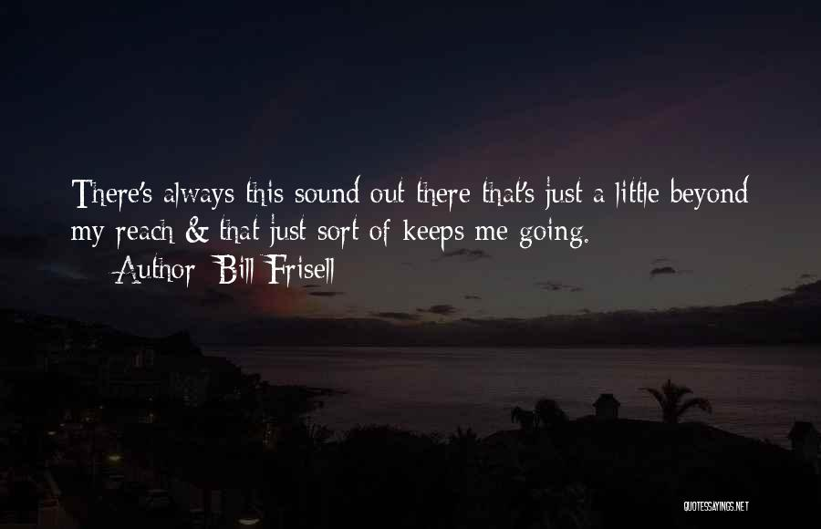 Bill Frisell Quotes 278721