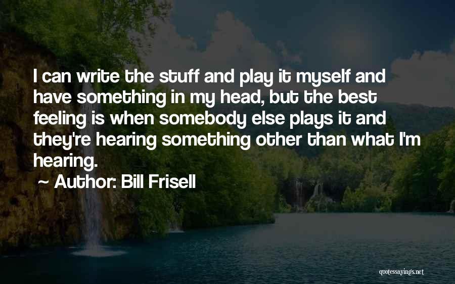 Bill Frisell Quotes 537485