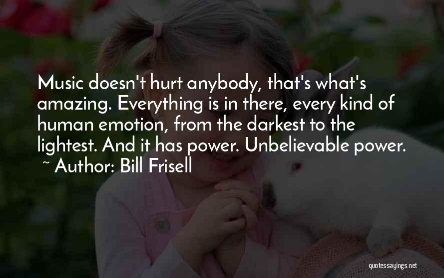 Bill Frisell Quotes 857689
