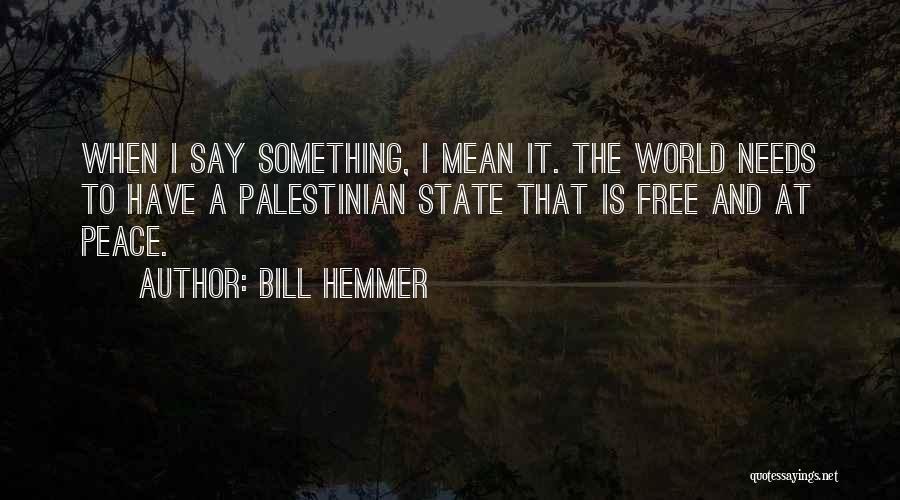 Bill Hemmer Quotes 1406576